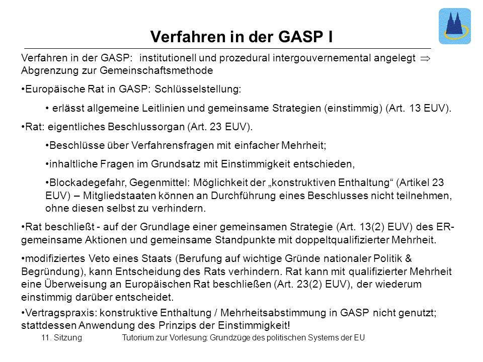 11. SitzungTutorium zur Vorlesung: Grundzüge des politischen Systems der EU Verfahren in der GASP I Verfahren in der GASP: institutionell und prozedur
