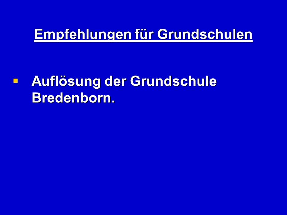 Empfehlungen für Grundschulen Auflösung der Grundschule Bredenborn.