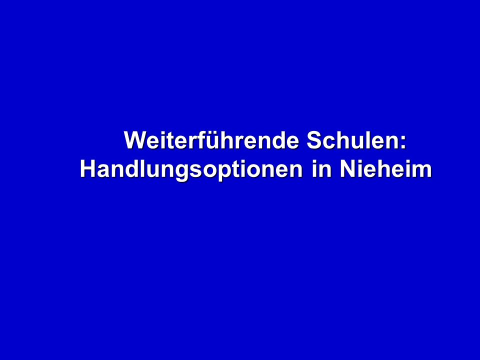 Weiterführende Schulen: Handlungsoptionen in Nieheim Weiterführende Schulen: Handlungsoptionen in Nieheim