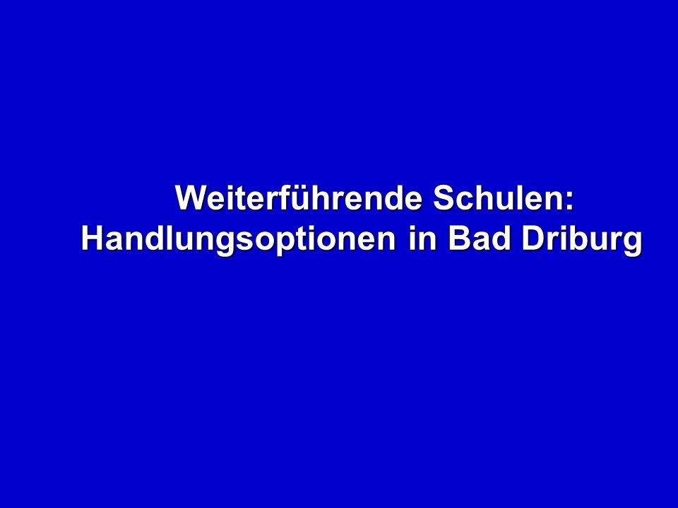 Weiterführende Schulen: Handlungsoptionen in Bad Driburg Weiterführende Schulen: Handlungsoptionen in Bad Driburg