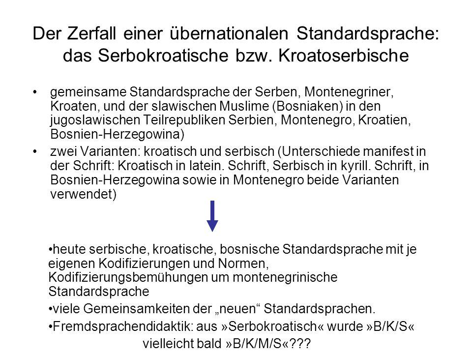 Der Zerfall einer übernationalen Standardsprache: das Serbokroatische bzw. Kroatoserbische gemeinsame Standardsprache der Serben, Montenegriner, Kroat