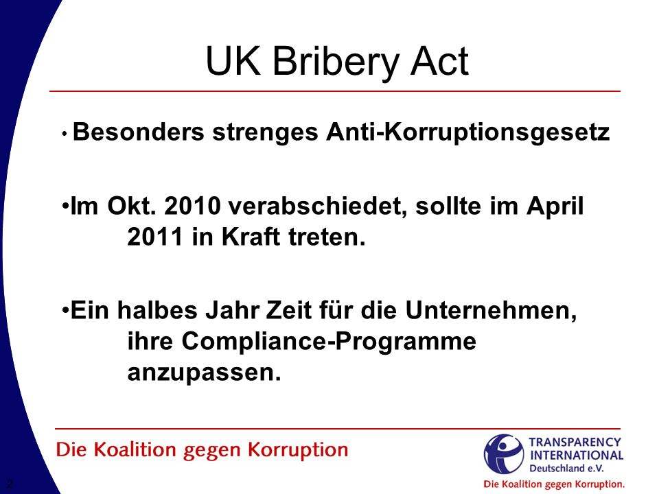 22 UK Bribery Act Besonders strenges Anti-Korruptionsgesetz Im Okt.