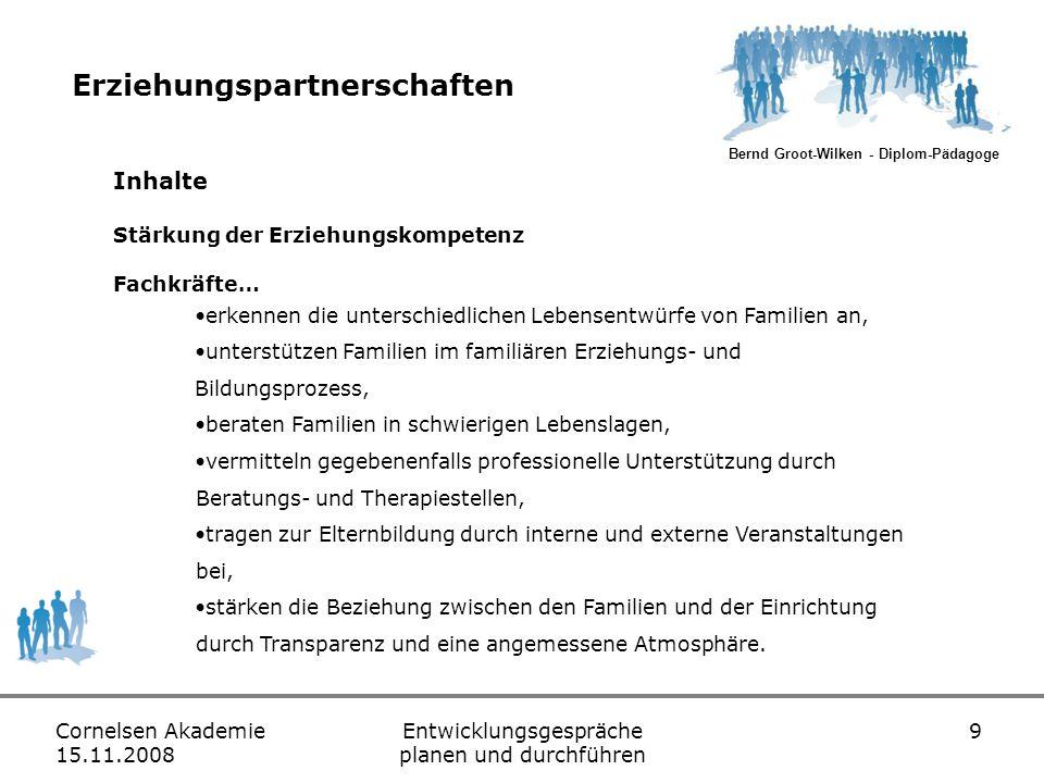 Bernd Groot-Wilken - Diplom-Pädagoge Cornelsen Akademie 15.11.2008 Entwicklungsgespräche planen und durchführen 30 Schluss Vielen Dank für Ihre Aufmerksamkeit Weitere Informationen unter www.groot-wilken.de