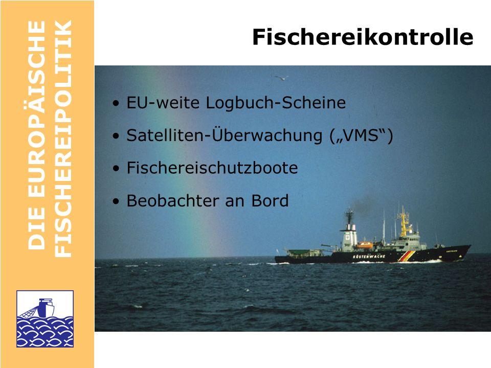 DIE EUROPÄISCHE FISCHEREIPOLITIK Problem: zu viele Schiffe Fischfang immer effektiver Anzahl der Schiffe kaum reduziert Schiffe immer größer –> zu hoher Fischereiaufwand –> neue technische Maßnahmen