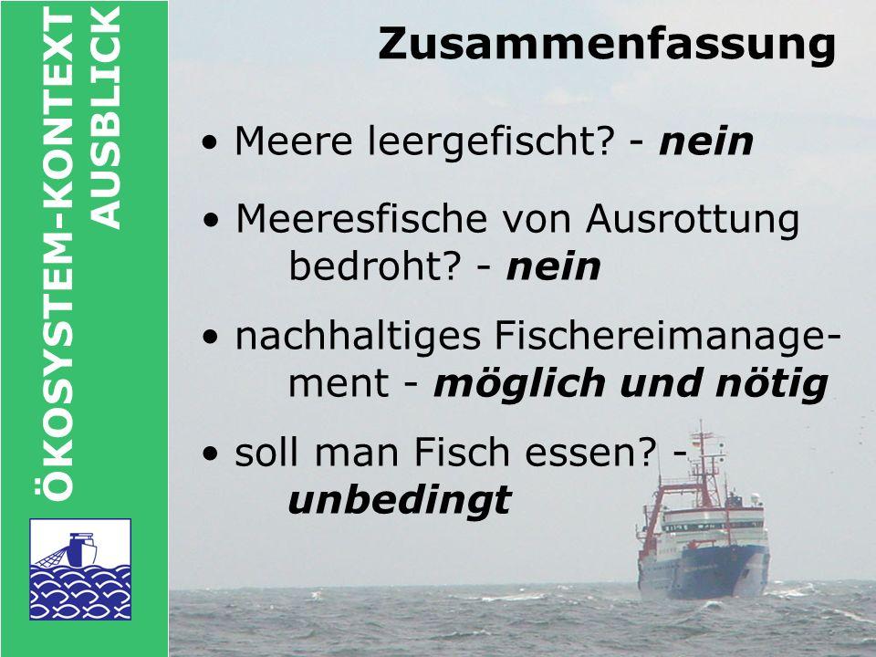 Further reading/credits www.bfa-fisch.de www.clupea.de www.fao.org/fi/figis www.ices.dk Dank an: IuD der BFA für Fischerei, Dr.