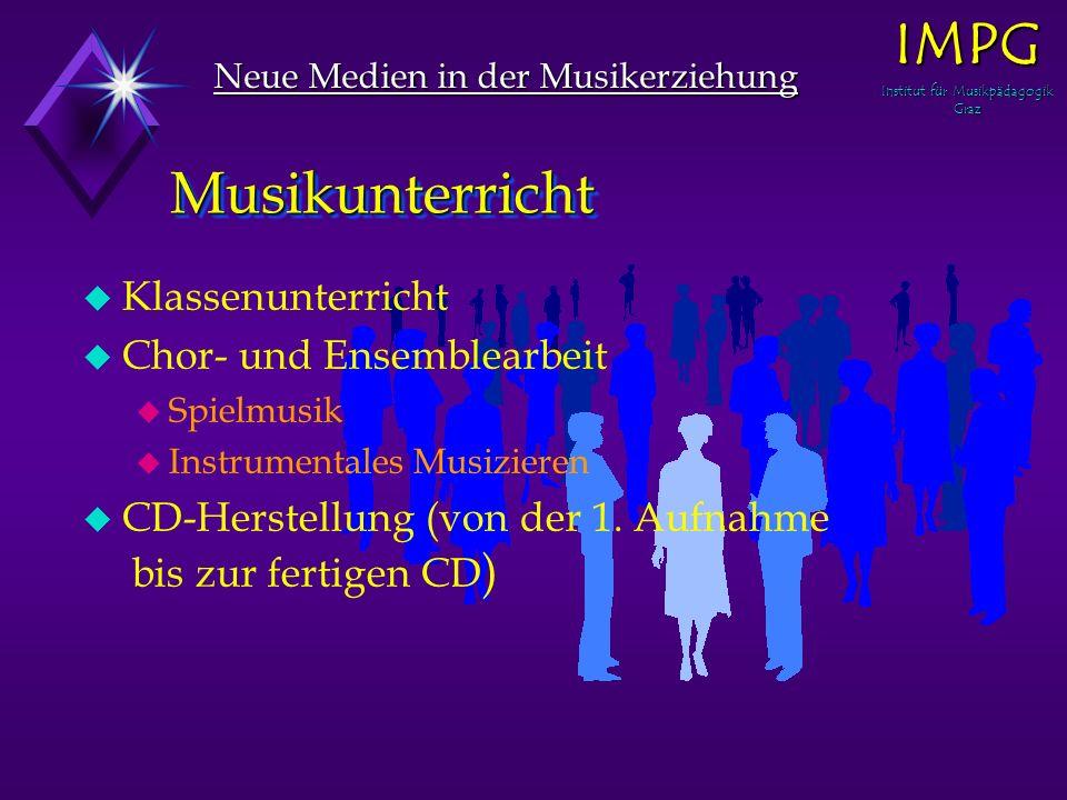 u Klassenunterricht u Chor- und Ensemblearbeit u Spielmusik u Instrumentales Musizieren u CD-Herstellung (von der 1.