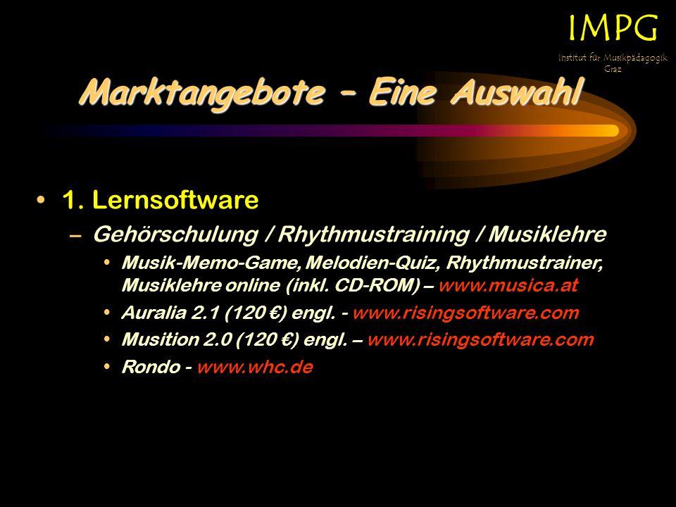 Marktangebote – Eine Auswahl IMPG Institut für Musikpädagogik Graz 1. Lernsoftware –G–Gehörschulung / Rhythmustraining / Musiklehre Musik-Memo-Game, M