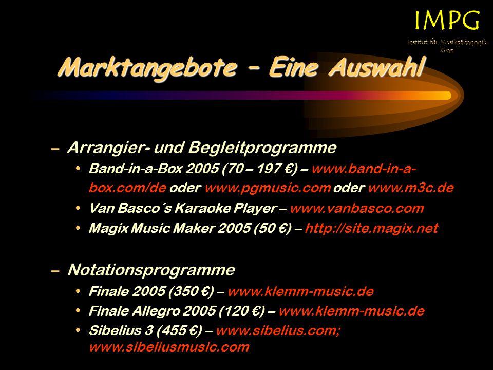 Marktangebote – Eine Auswahl IMPG Institut für Musikpädagogik Graz –Arrangier- und Begleitprogramme Band-in-a-Box 2005 (70 – 197 ) – www.band-in-a- bo