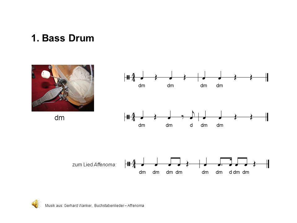 1. Bass Drum dm Musik aus: Gerhard Wanker, Buchstabenlieder – Affenoma zum Lied Affenoma: