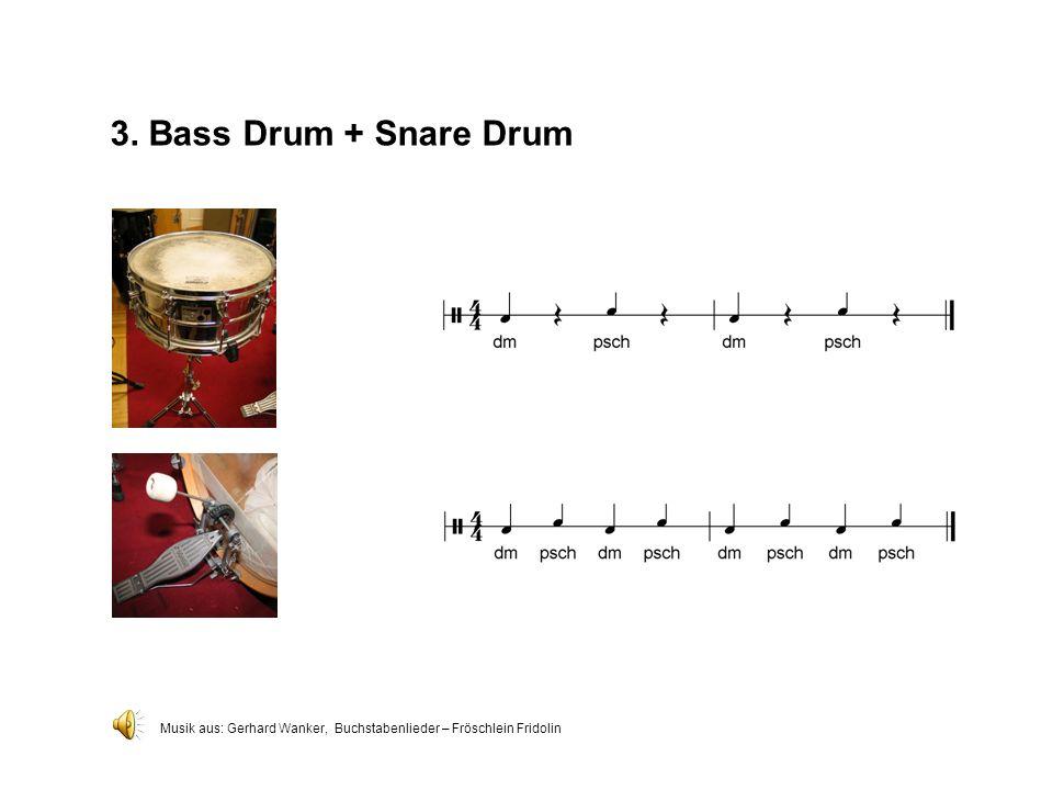 3. Bass Drum + Snare Drum Musik aus: Gerhard Wanker, Buchstabenlieder – Fröschlein Fridolin