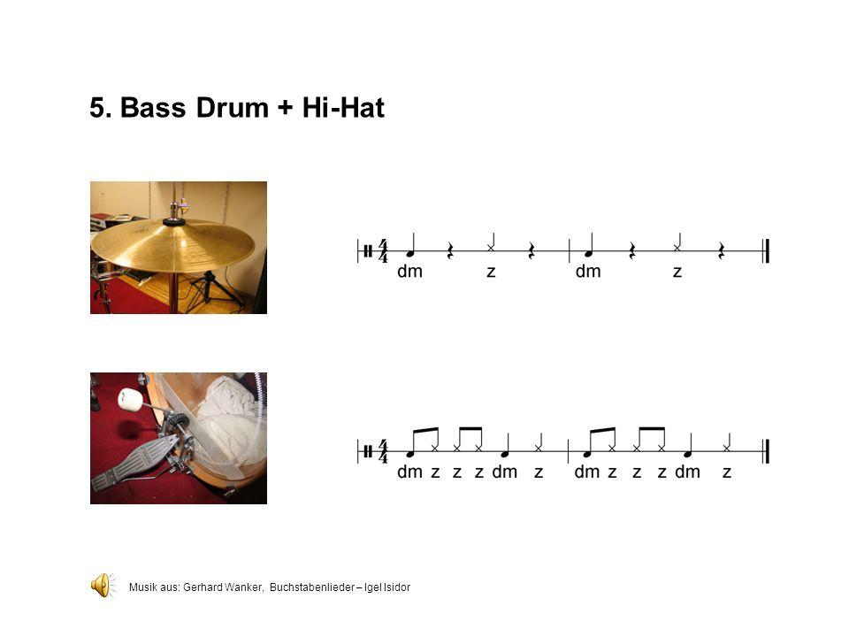 5. Bass Drum + Hi-Hat Musik aus: Gerhard Wanker, Buchstabenlieder – Igel Isidor