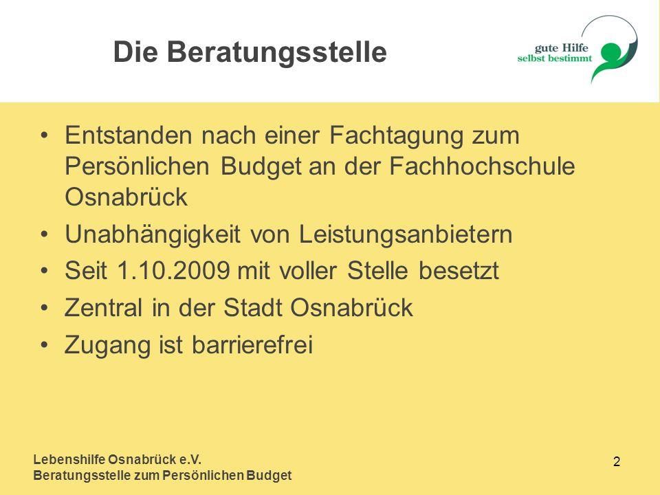 Lebenshilfe Osnabrück e.V. Beratungsstelle zum Persönlichen Budget 2 Entstanden nach einer Fachtagung zum Persönlichen Budget an der Fachhochschule Os