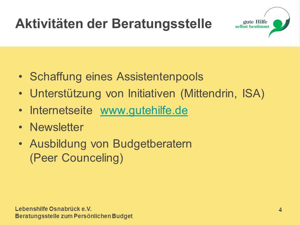 Lebenshilfe Osnabrück e.V. Beratungsstelle zum Persönlichen Budget 4 Schaffung eines Assistentenpools Unterstützung von Initiativen (Mittendrin, ISA)