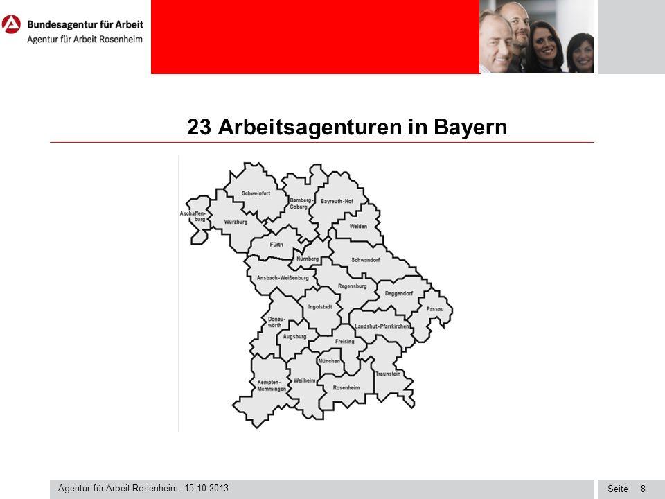 Seite 23 Arbeitsagenturen in Bayern Agentur für Arbeit Rosenheim, 15.10.2013 8