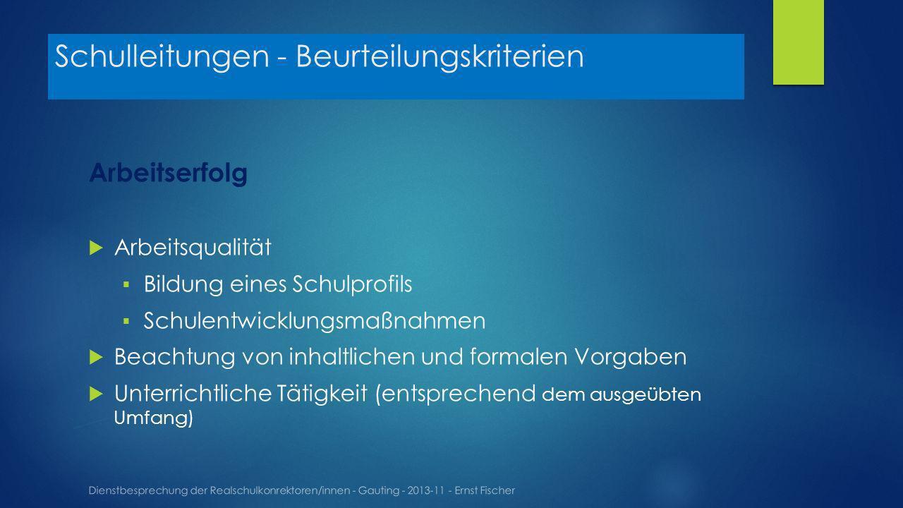 Schulleitungen - Beurteilungskriterien Dienstbesprechung der Realschulkonrektoren/innen - Gauting - 2013-11 - Ernst Fischer Arbeitserfolg Arbeitsquali
