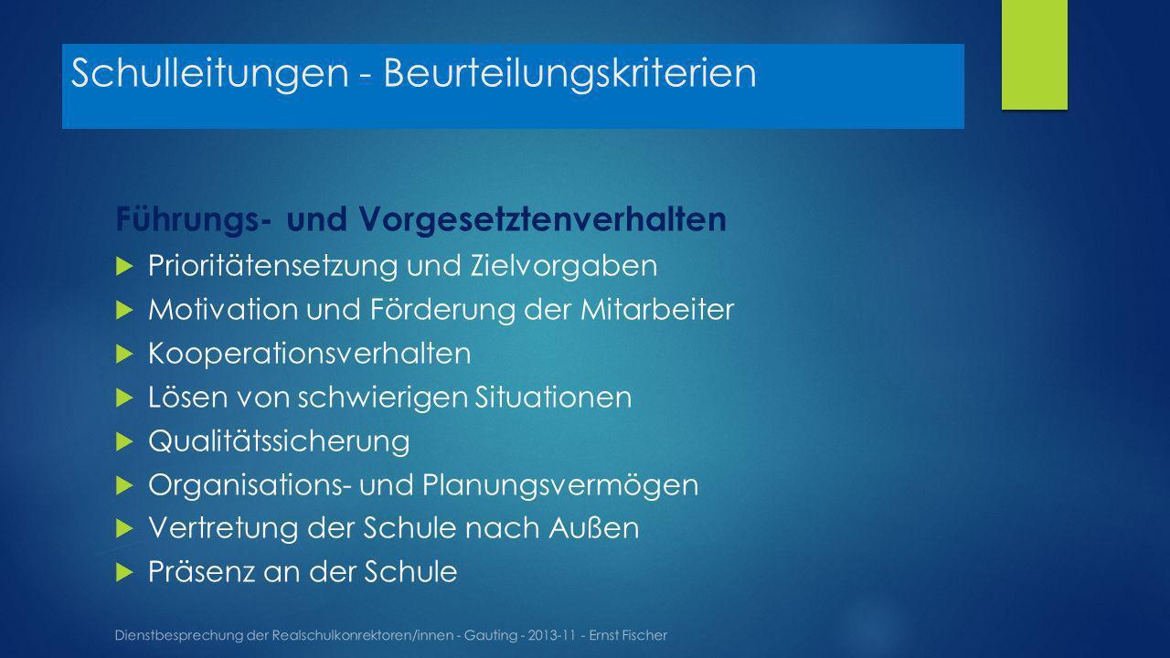 Schulleitungen - Beurteilungskriterien Dienstbesprechung der Realschulkonrektoren/innen - Gauting - 2013-11 - Ernst Fischer Führungs- und Vorgesetzten