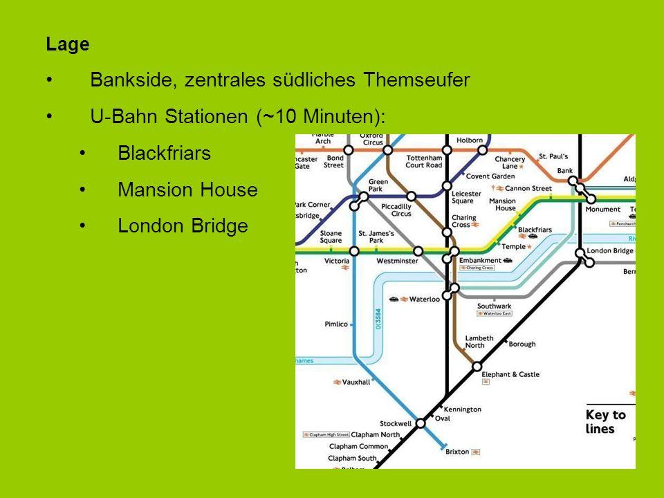 Lage Bankside, zentrales südliches Themseufer U-Bahn Stationen (~10 Minuten): Blackfriars Mansion House London Bridge