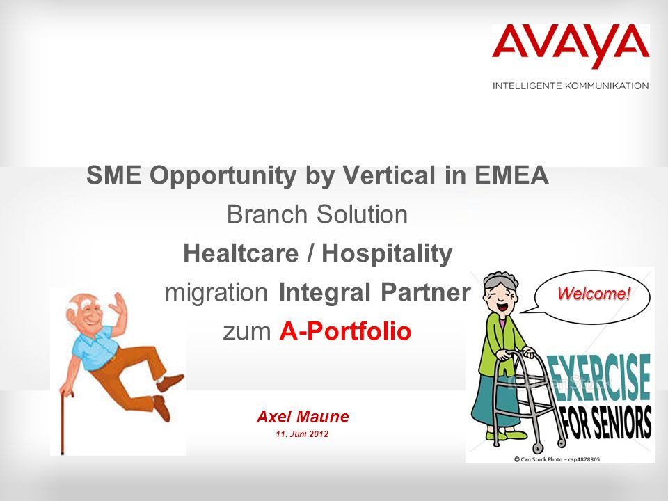 SME Opportunity by Vertical in EMEA Branch Solution Healtcare / Hospitality migration Integral Partner zum A-Portfolio Axel Maune 11.