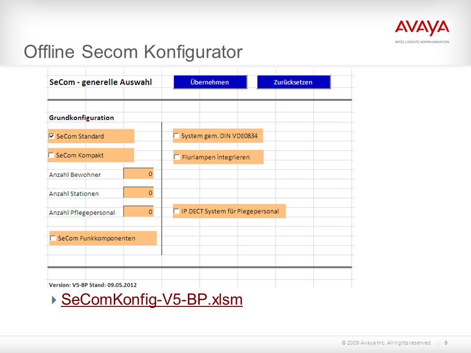 © 2009 Avaya Inc. All rights reserved. Offline Secom Konfigurator SeComKonfig-V5-BP.xlsm 9