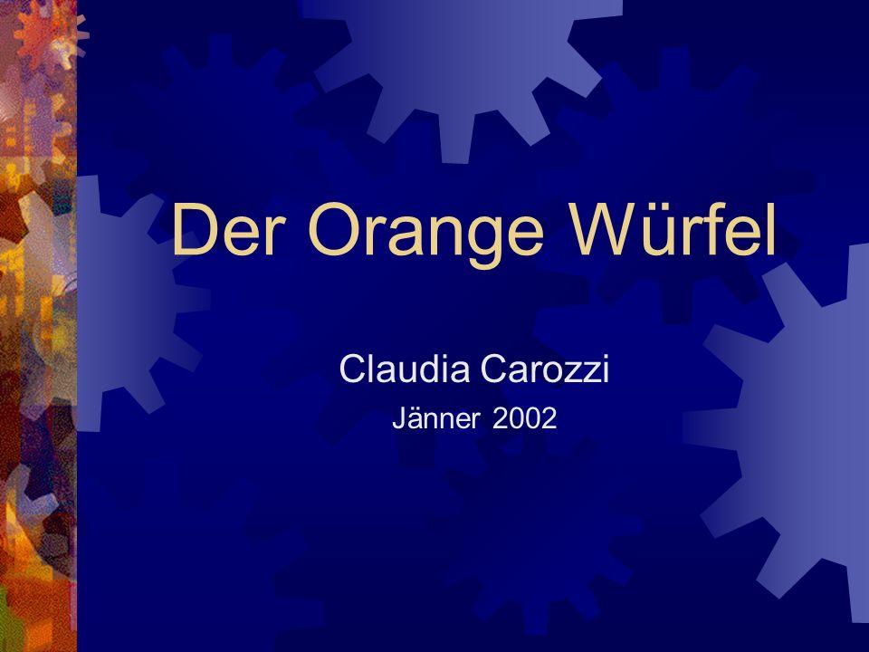 Der Orange Würfel Claudia Carozzi Jänner 2002