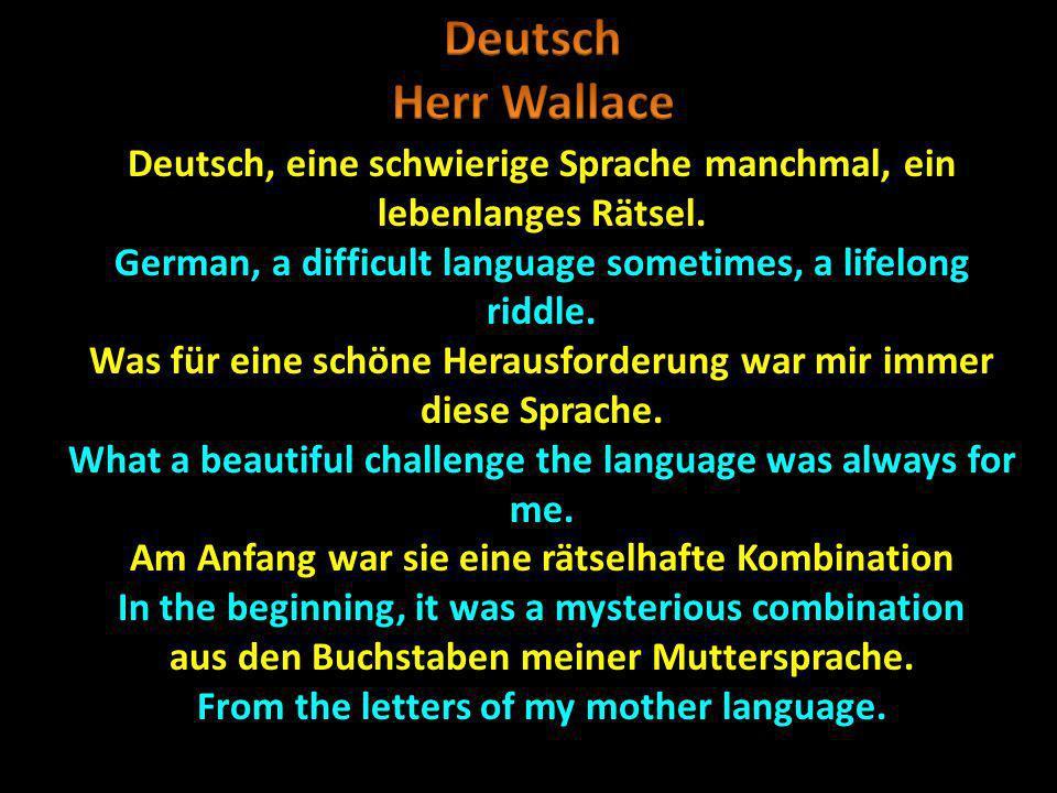 Deutsch, eine schwierige Sprache manchmal, ein lebenlanges Rätsel. German, a difficult language sometimes, a lifelong riddle. Was für eine schöne Hera
