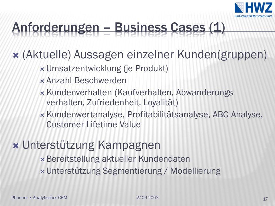 Phonnet Analytisches CRM (Aktuelle) Aussagen einzelner Kunden(gruppen) Umsatzentwicklung (je Produkt) Anzahl Beschwerden Kundenverhalten (Kaufverhalten, Abwanderungs- verhalten, Zufriedenheit, Loyalität) Kundenwertanalyse, Profitabilitätsanalyse, ABC-Analyse, Customer-Lifetime-Value Unterstützung Kampagnen Bereitstellung aktueller Kundendaten Unterstützung Segmentierung / Modellierung 27.06.2008Phonnet Analytisches CRM 17