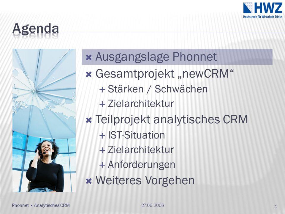Wachsender Wettbewerb Hohe Kundenabwanderung Fallende Margen 27.06.2008 3 Phonnet Analytisches CRM Strategie Kunden halten und weiterentwickeln Kundenorientierung
