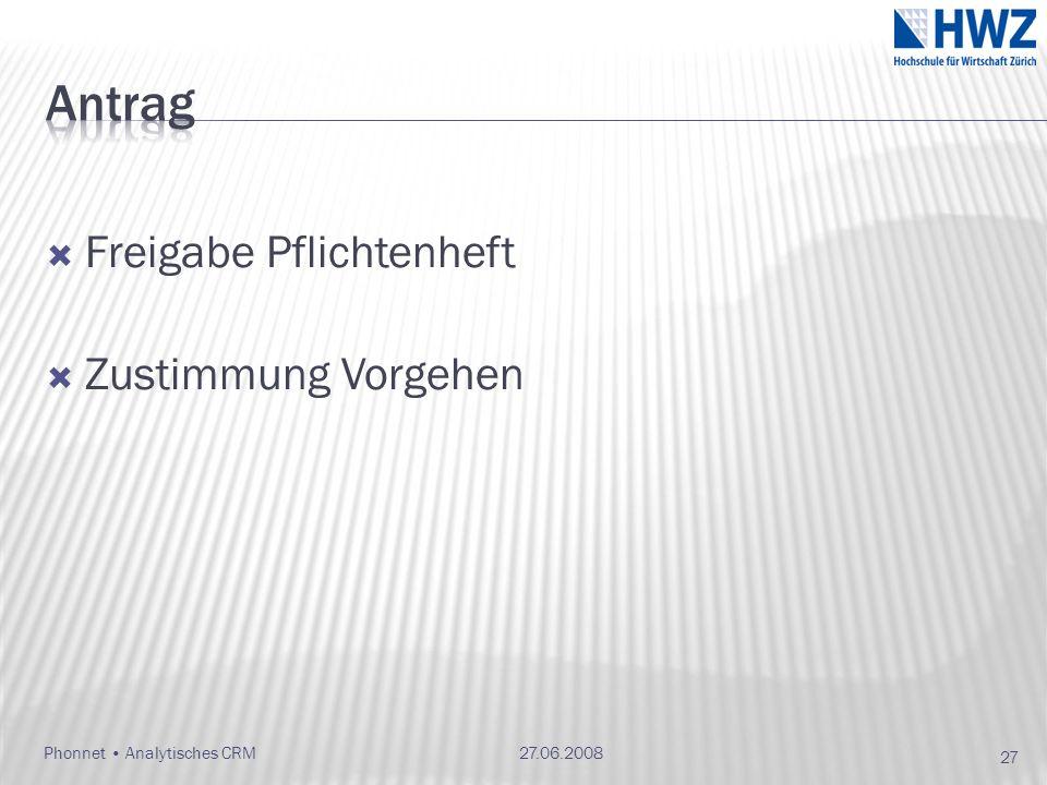 Phonnet Analytisches CRM Freigabe Pflichtenheft Zustimmung Vorgehen 27.06.2008 27