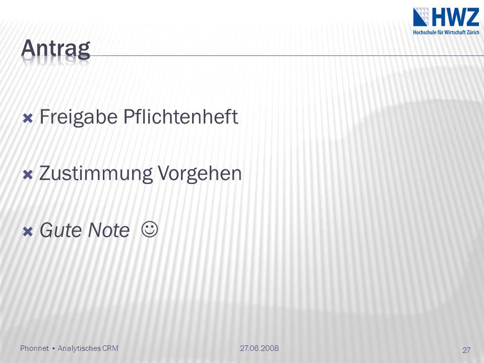 Phonnet Analytisches CRM Freigabe Pflichtenheft Zustimmung Vorgehen Gute Note 27.06.2008 27