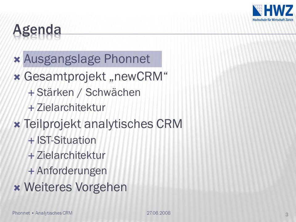 Phonnet Analytisches CRM27.06.2008 24 Source: Gartner (Januar 2008)