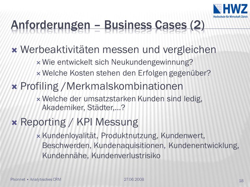 Werbeaktivitäten messen und vergleichen Wie entwickelt sich Neukundengewinnung? Welche Kosten stehen den Erfolgen gegenüber? Profiling /Merkmalskombin