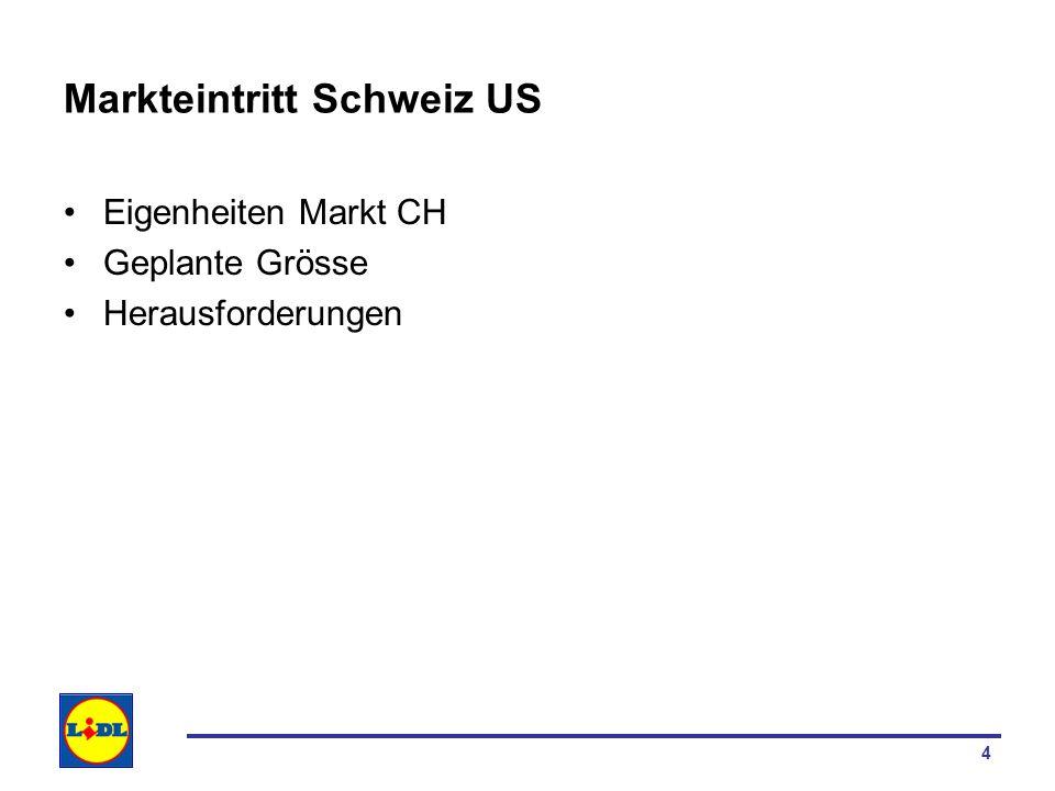 4 Markteintritt Schweiz US Eigenheiten Markt CH Geplante Grösse Herausforderungen