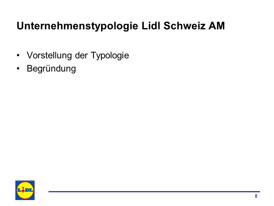 8 Unternehmenstypologie Lidl Schweiz AM Vorstellung der Typologie Begründung