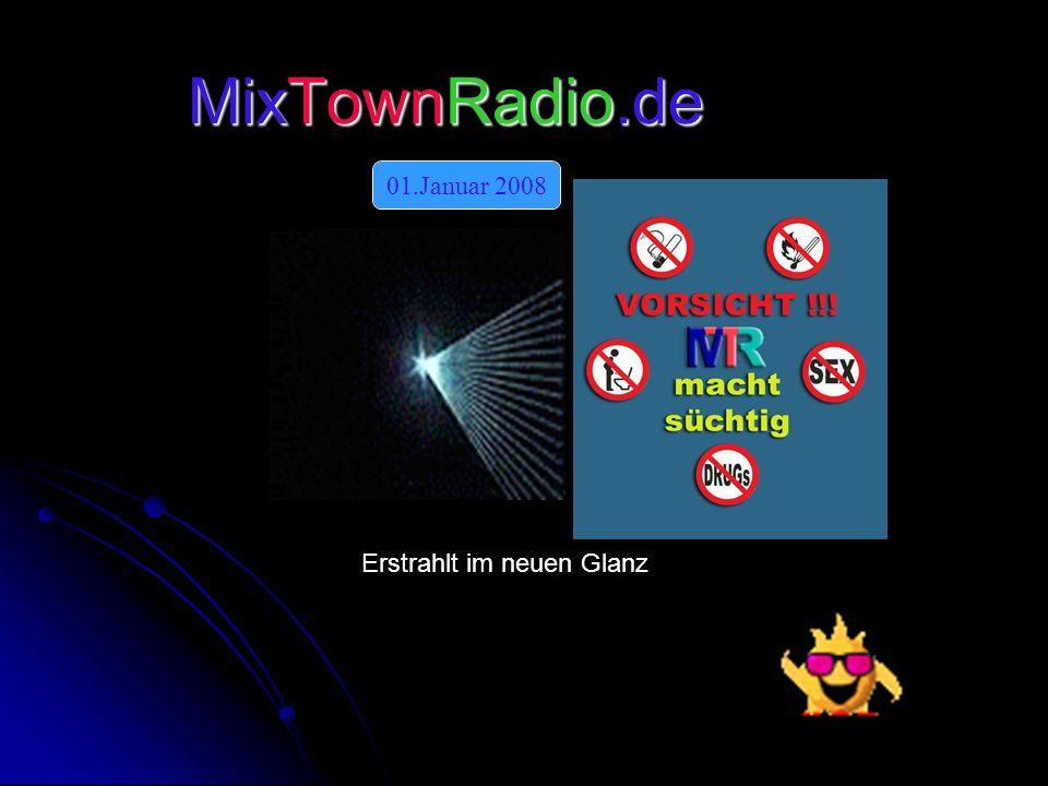 MixTownRadio.de Erstrahlt im neuen Glanz 01.Januar 2008