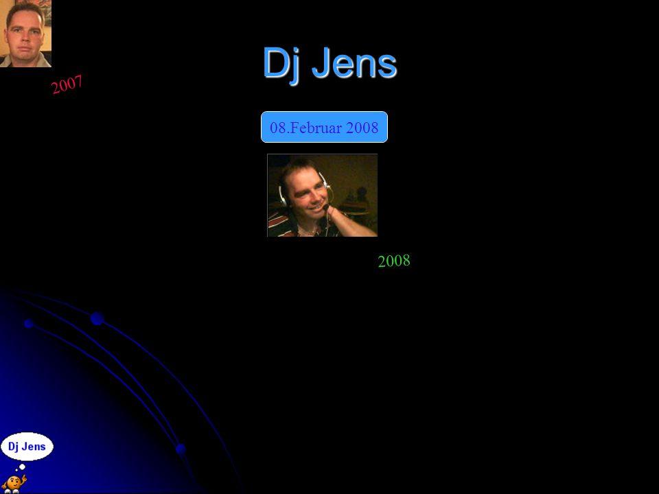 Dj Jens 2007 2008 08.Februar 2008
