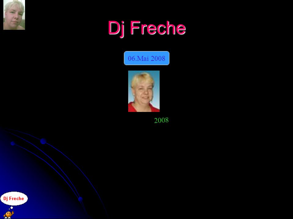 Dj Freche 06.Mai 2008 2008