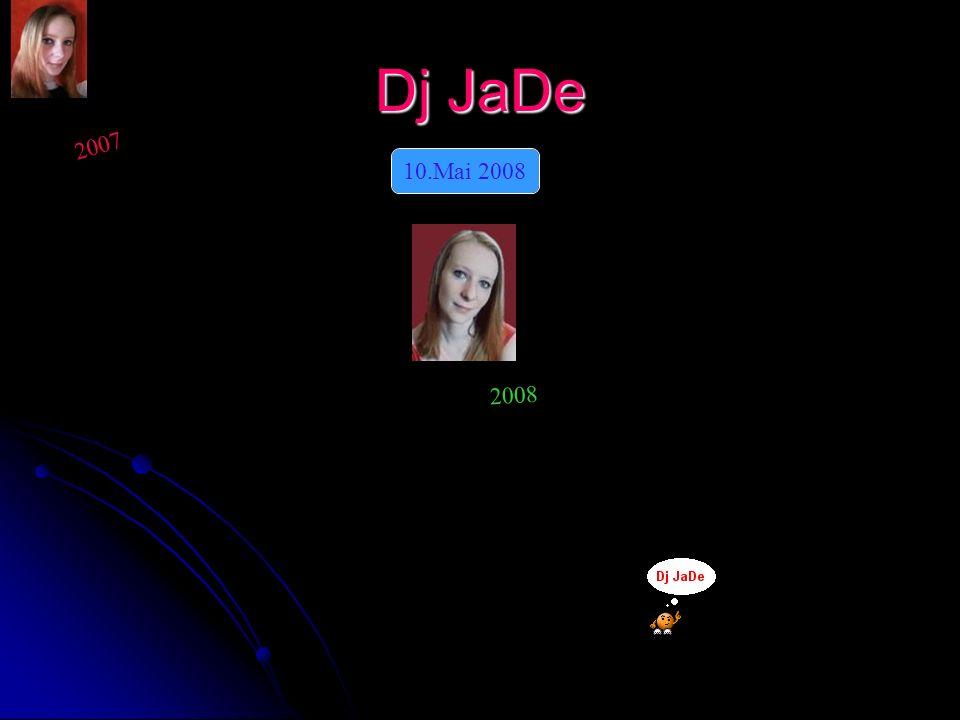 Dj JaDe 2007 10.Mai 2008 2008