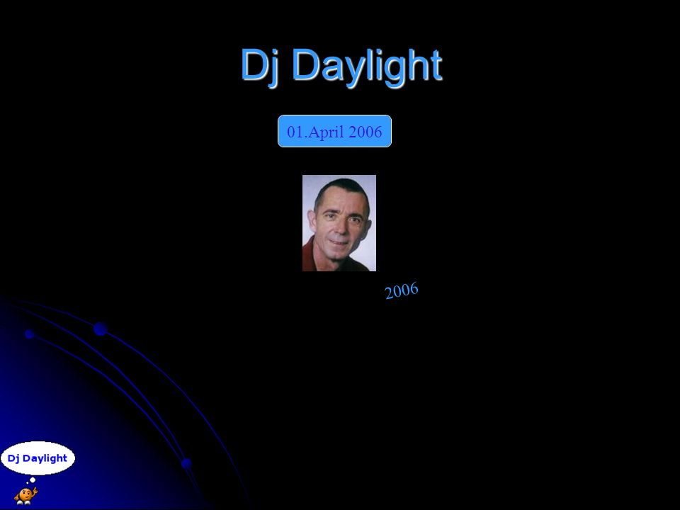 Dj Daylight 2006 01.April 2006