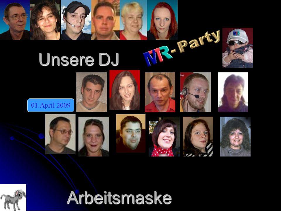Unsere DJ 01.April 2009Arbeitsmaske