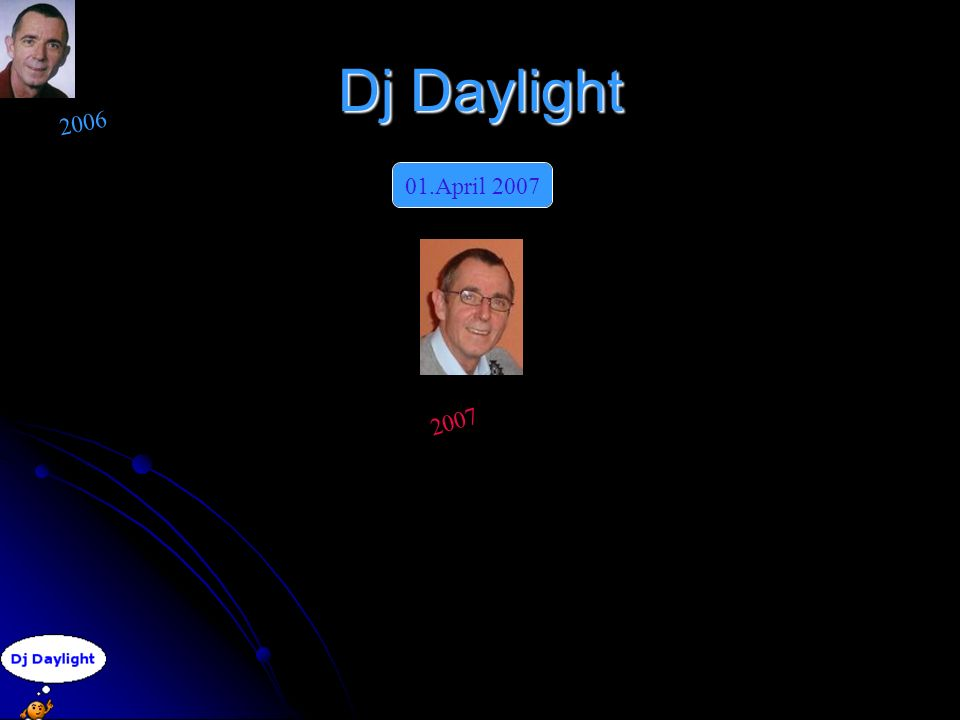 Dj Daylight 2006 2007 01.April 2007