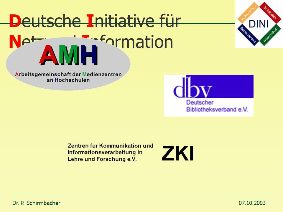 Dr. P. Schirmbacher07.10.2003 Deutsche Initiative für NetzwerkInformation