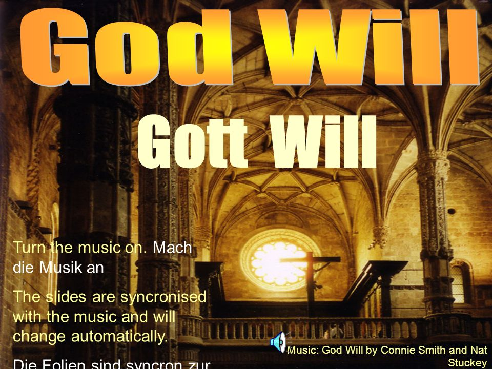 Music: God Will by Connie Smith and Nat Stuckey Turn the music on.