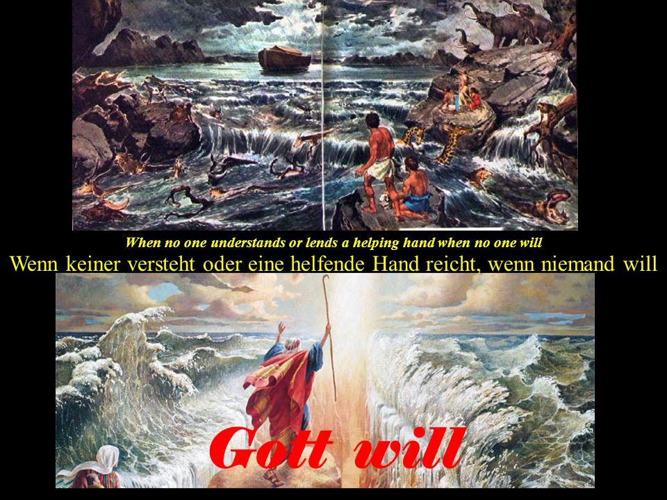 God will strenghten me when I am weak and need a helping hand Gott wird mich stärken, wenn ich schwach bin und eine helfende Hand brauche