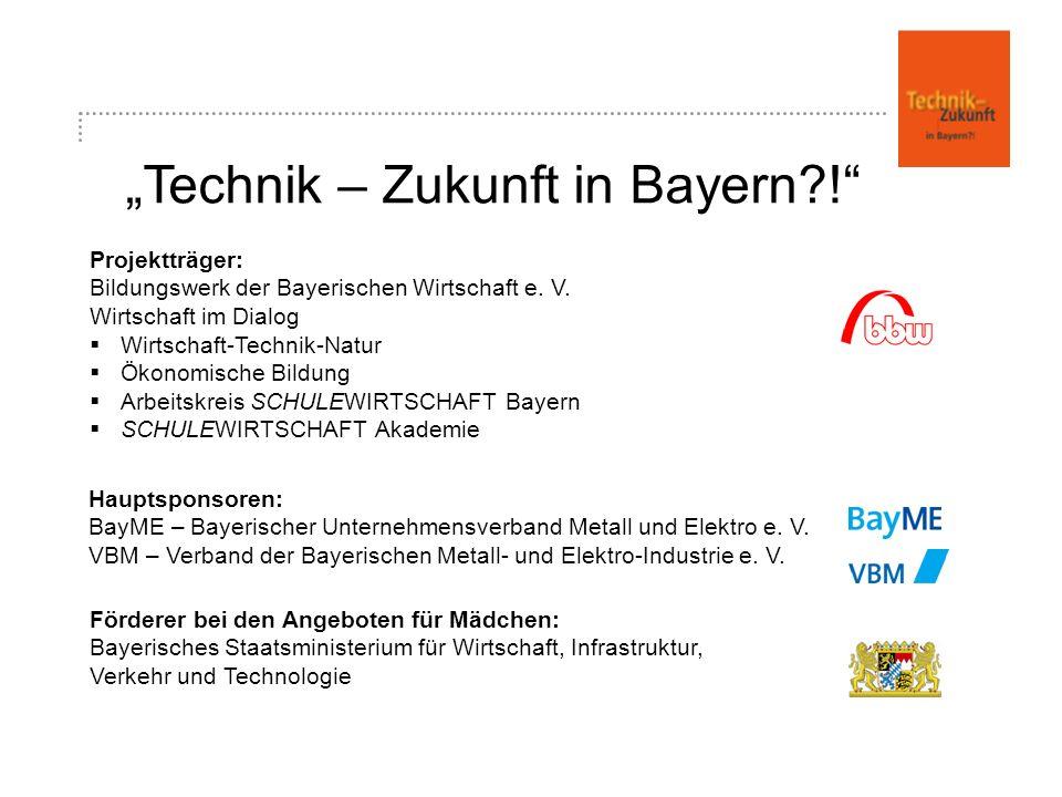 Technik – Zukunft in Bayern . Projektträger: Bildungswerk der Bayerischen Wirtschaft e.