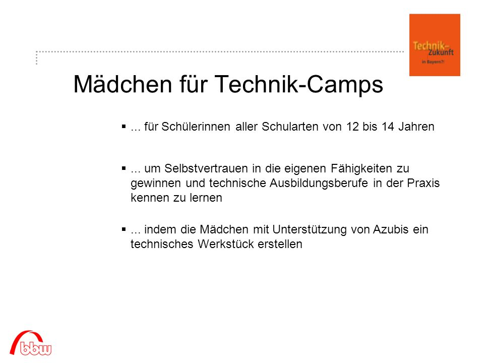 Mädchen für Technik-Camps... für Schülerinnen aller Schularten von 12 bis 14 Jahren...