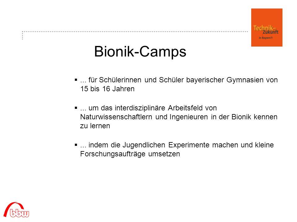 Bionik-Camps... für Schülerinnen und Schüler bayerischer Gymnasien von 15 bis 16 Jahren...