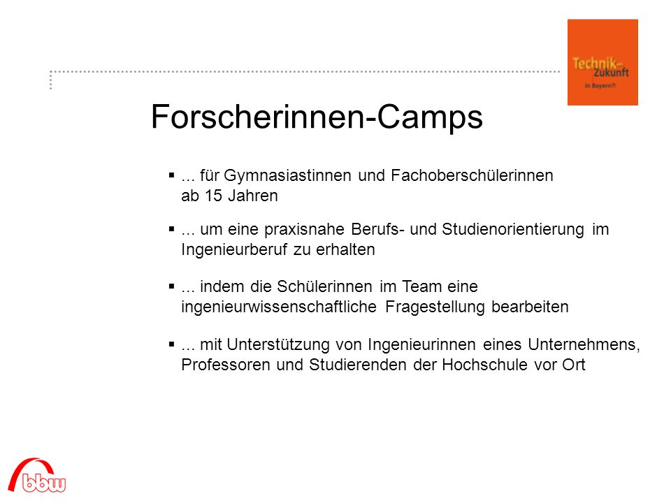 Technik-Camps 2009 17 Mädchen für Technik-Camps 1 Bionik-Camp 9 Forscherinnen-Camps (u.