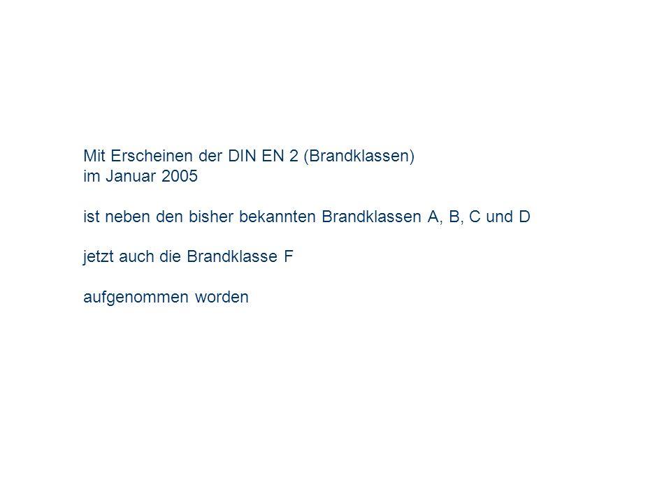 OBM Stefan Schiavulli www.ff-blofeld.de Ausbildung Feuerwehr Blofeld Folie 2 Mit Erscheinen der DIN EN 2 (Brandklassen) im Januar 2005 ist neben den b