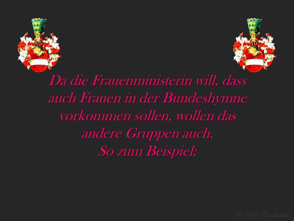 © Wolf -Productions Bundeshymne (neu) Das Thema von heute: