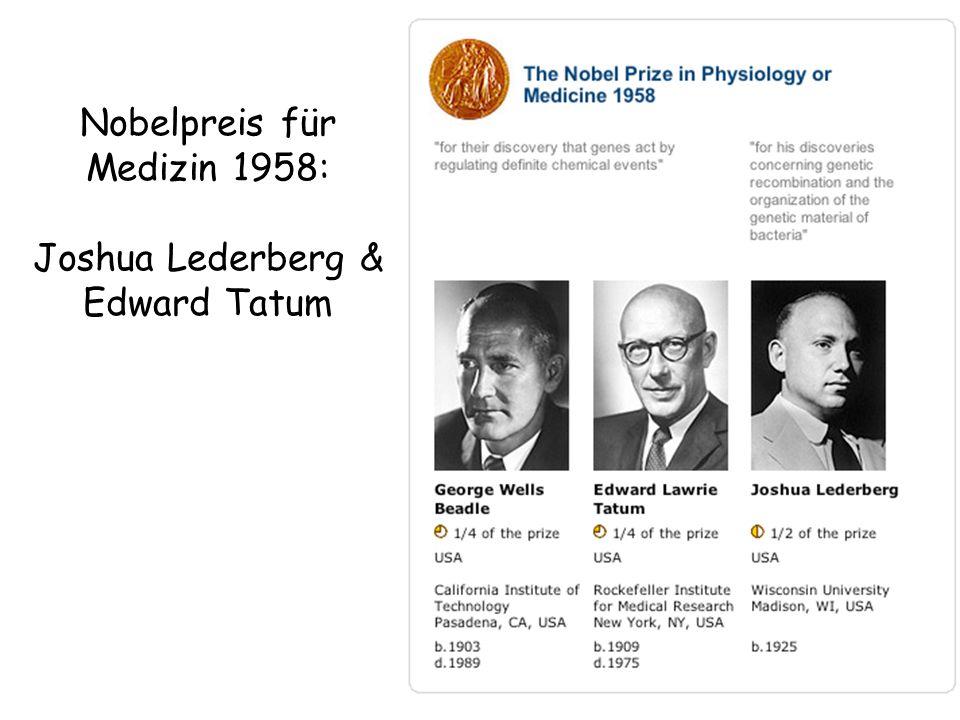 Nobelpreis für Medizin 1958: Joshua Lederberg & Edward Tatum